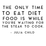 Steak At Home Quote