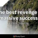 Success Is The Best Revenge Quotes Tumblr