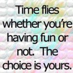 Time To Have Fun Quotes Tumblr