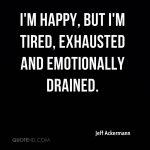 Tired Happy Quotes