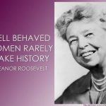 Well Behaved Women Rarely Make History Quote Facebook