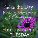Wonderful Tuesday Morning Quotes