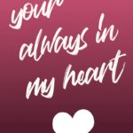 You Are My Heart Quotes